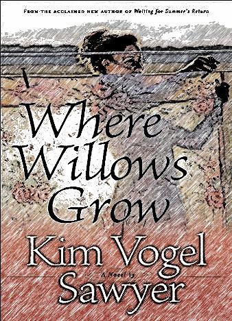 Where-Willows-Grow-By-Kim-Vogel-Sawyer