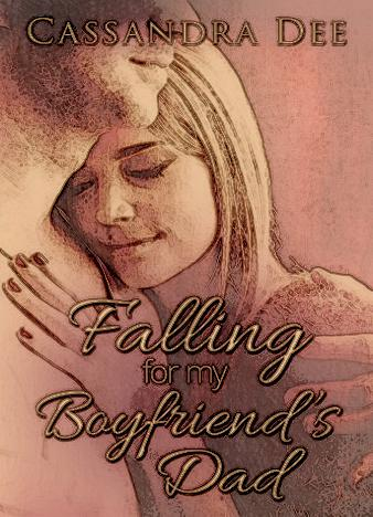 Falling-For-My-Boyfriend's-Dad-By-Cassandra-Dee