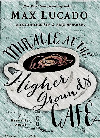 Miracle-At-The-Highest-Grounds-Cafe-By-Max-Lucado