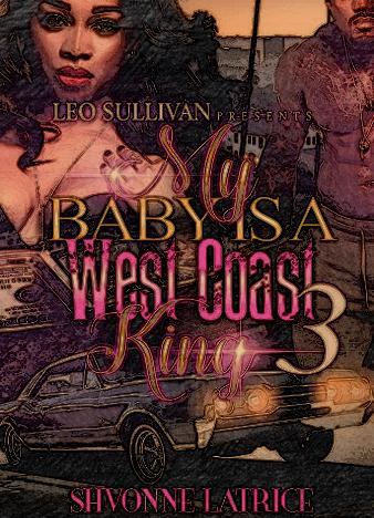 My-Baby-Is-A-West-Coast-King-3-By-Shvonne-Latrice