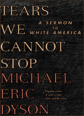 Tears-We-Cannot-Stop-By-Michael-Eric-Dyson