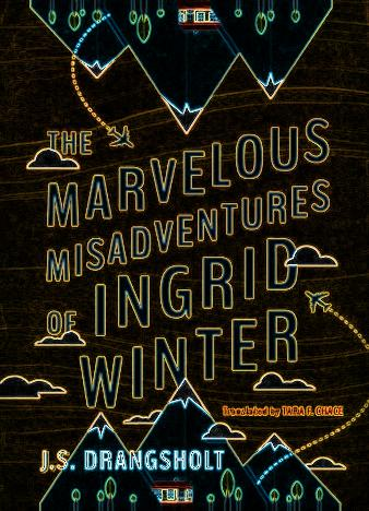 The-Marvelous-Misadventures-Of-Ingrid-Winter-By-J.S.-Drangsholt