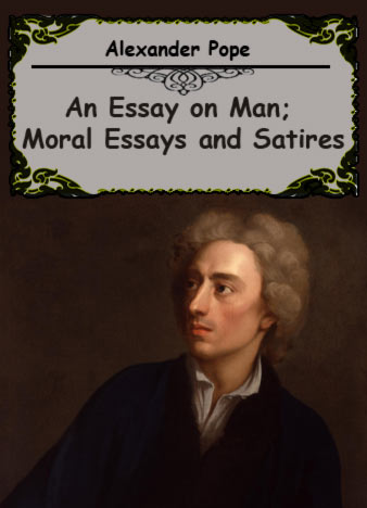alexander pope an essay on man text Alexander pope,the complete poetical works of alexander pope [1903] the online library of liberty this e-book an essay on man.